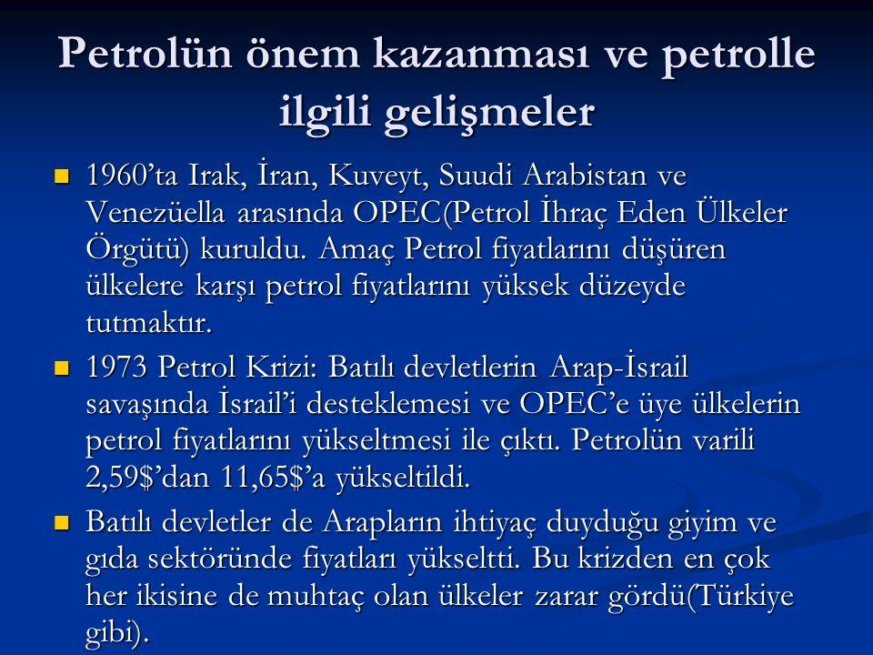 Petrolün önem kazanması ve petrolle ilgili gelişmeler