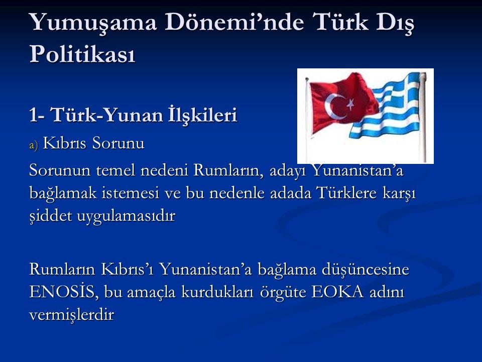 Yumuşama Dönemi'nde Türk Dış Politikası 1- Türk-Yunan İlşkileri