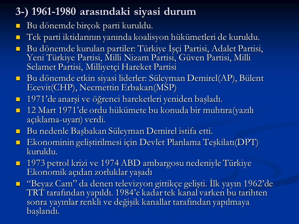 3-) 1961-1980 arasındaki siyasi durum
