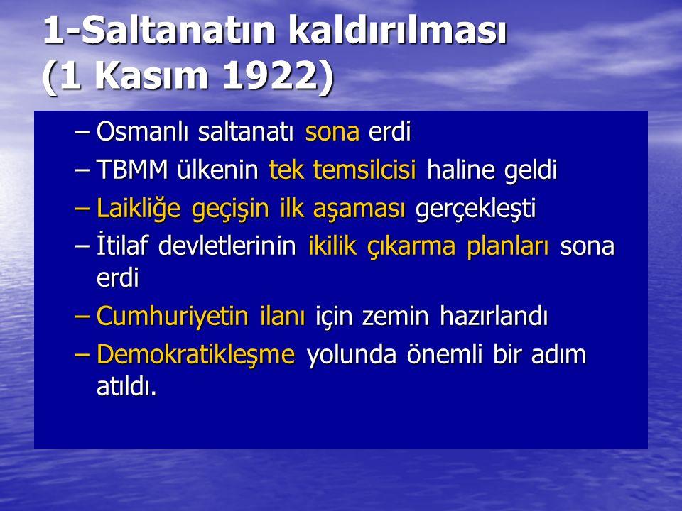 1-Saltanatın kaldırılması (1 Kasım 1922)