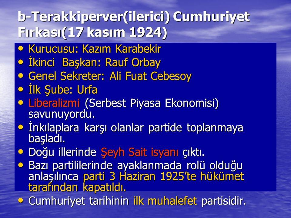 b-Terakkiperver(ilerici) Cumhuriyet Fırkası(17 kasım 1924)
