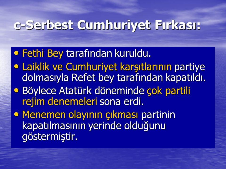 c-Serbest Cumhuriyet Fırkası:
