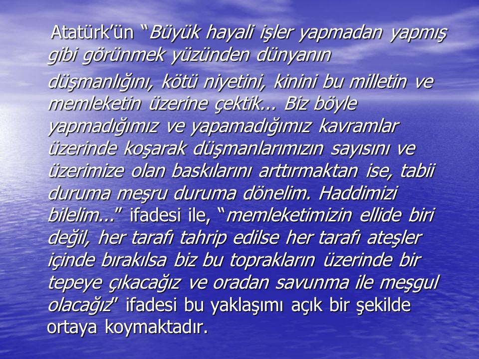 Atatürk'ün Büyük hayali işler yapmadan yapmış gibi görünmek yüzünden dünyanın