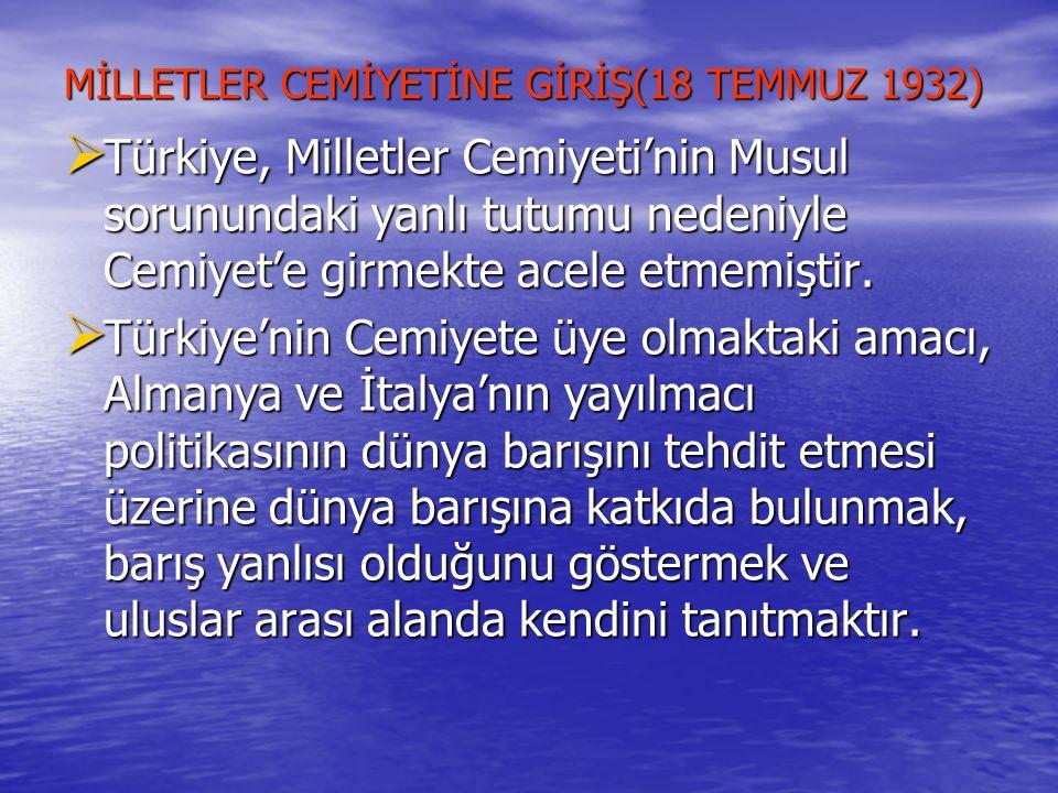MİLLETLER CEMİYETİNE GİRİŞ(18 TEMMUZ 1932)