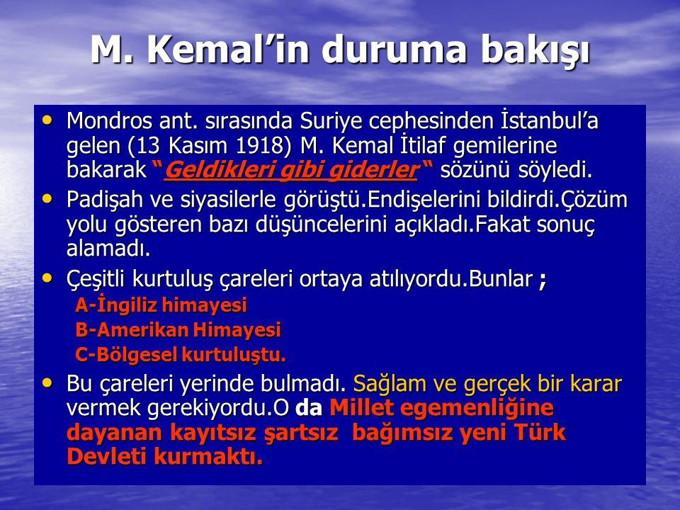 M. Kemal'in duruma bakışı