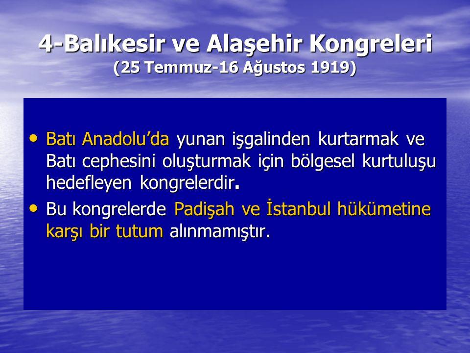 4-Balıkesir ve Alaşehir Kongreleri (25 Temmuz-16 Ağustos 1919)