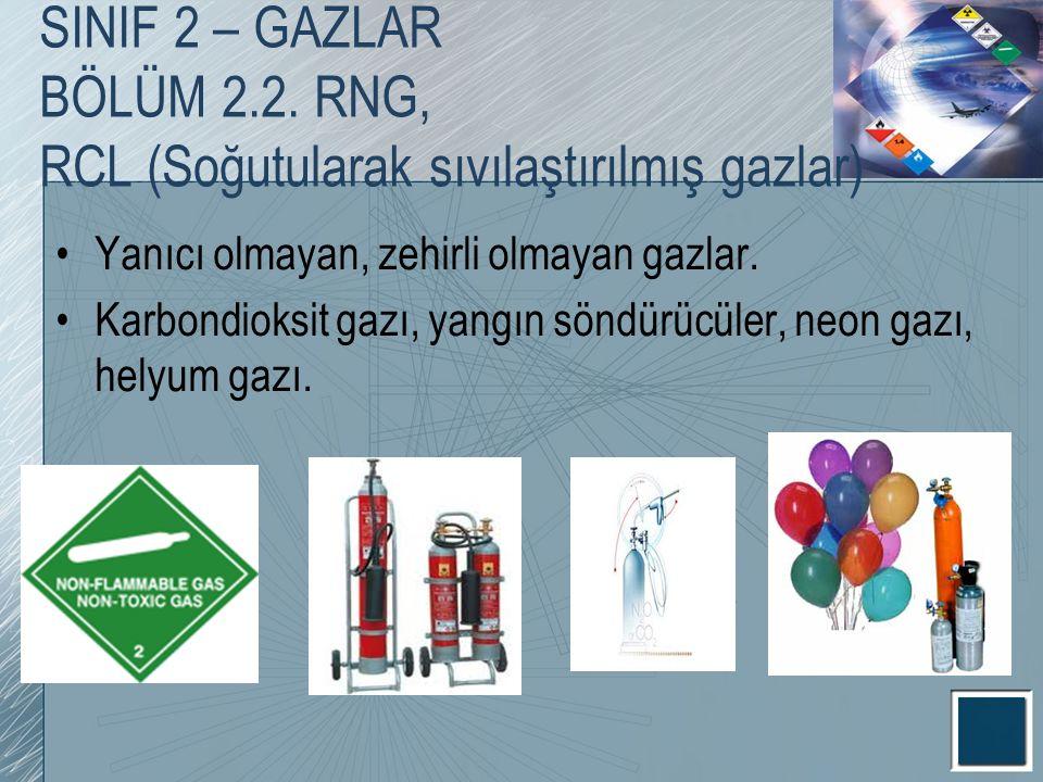SINIF 2 – GAZLAR BÖLÜM 2.2. RNG, RCL (Soğutularak sıvılaştırılmış gazlar)
