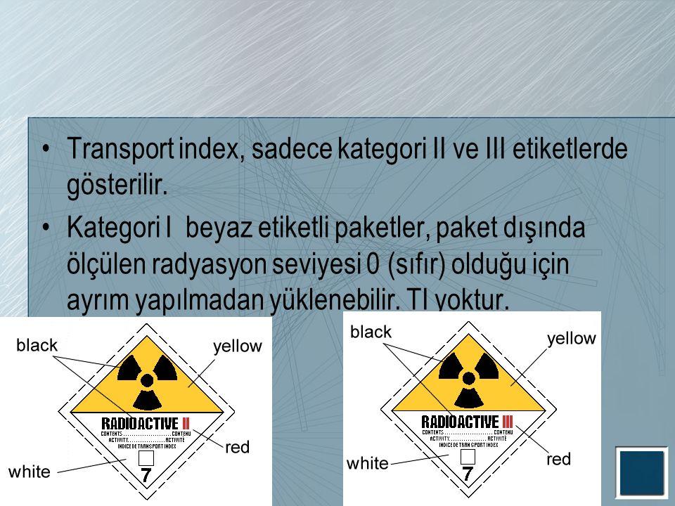 Transport index, sadece kategori II ve III etiketlerde gösterilir.