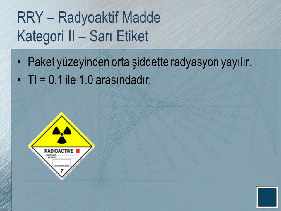 RRY – Radyoaktif Madde Kategori II – Sarı Etiket