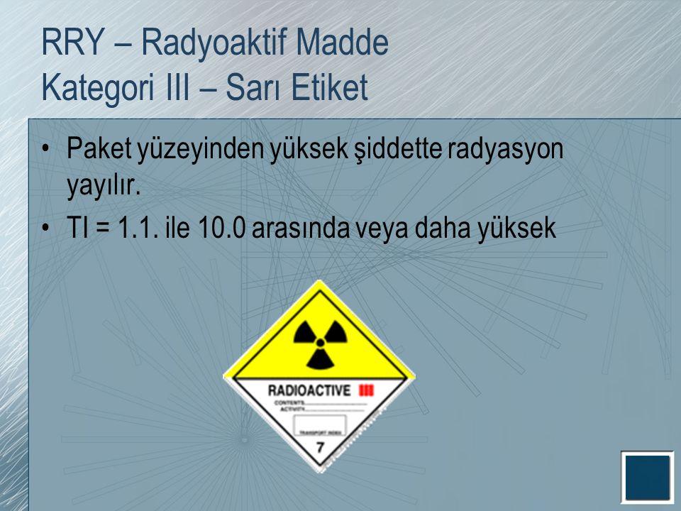 RRY – Radyoaktif Madde Kategori III – Sarı Etiket