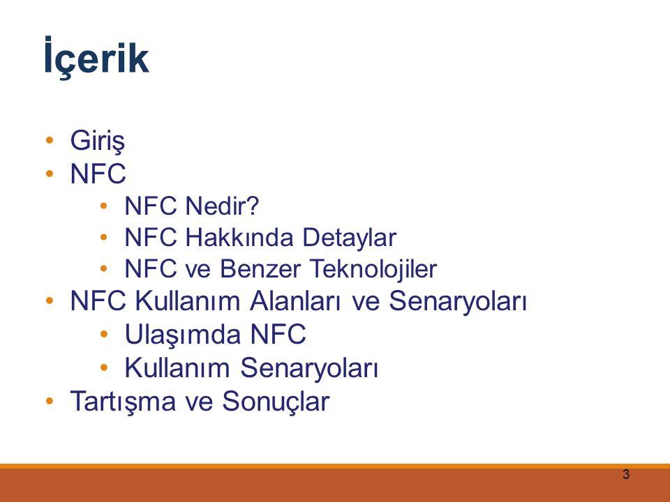 İçerik Giriş NFC NFC Kullanım Alanları ve Senaryoları Ulaşımda NFC