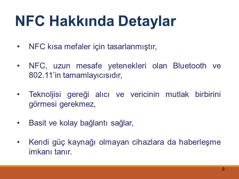 NFC Hakkında Detaylar NFC kısa mefaler için tasarlanmıştır,