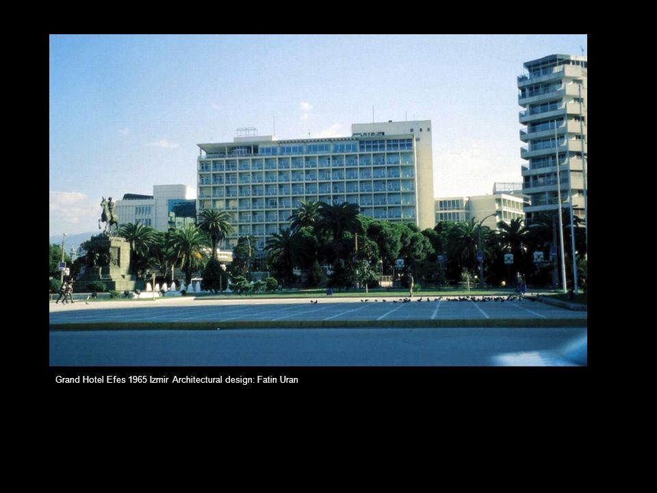 Grand Hotel Efes 1965 Izmir Architectural design: Fatin Uran