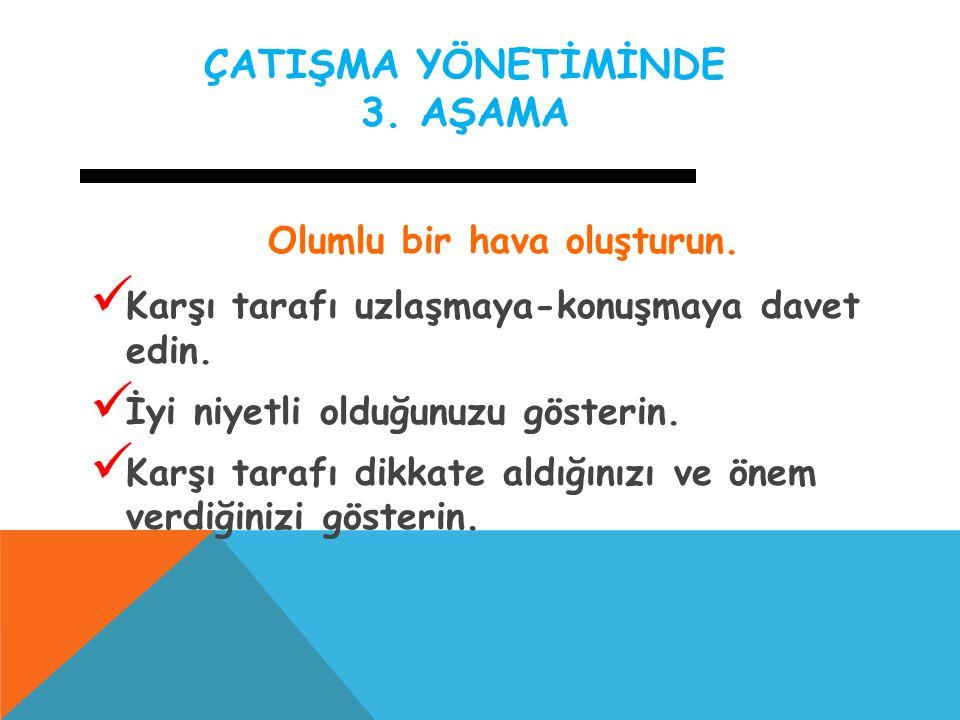 ÇATIŞMA YÖNETİMİNDE 3. AŞAMA