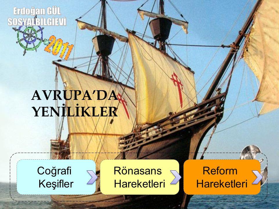 Erdoğan GÜL SOSYALBİLGİEVİ 2011 AVRUPA'DA YENİLİKLER Coğrafi Keşifler