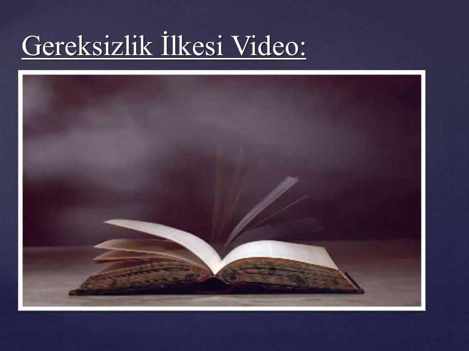Gereksizlik İlkesi Video: