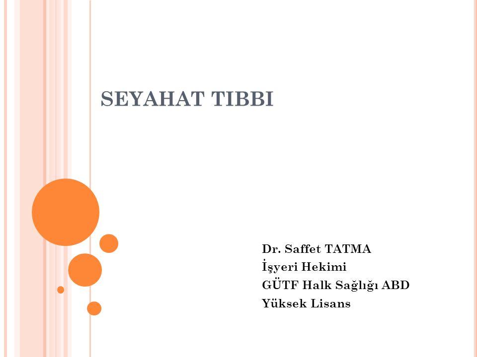 Dr. Saffet TATMA İşyeri Hekimi GÜTF Halk Sağlığı ABD Yüksek Lisans