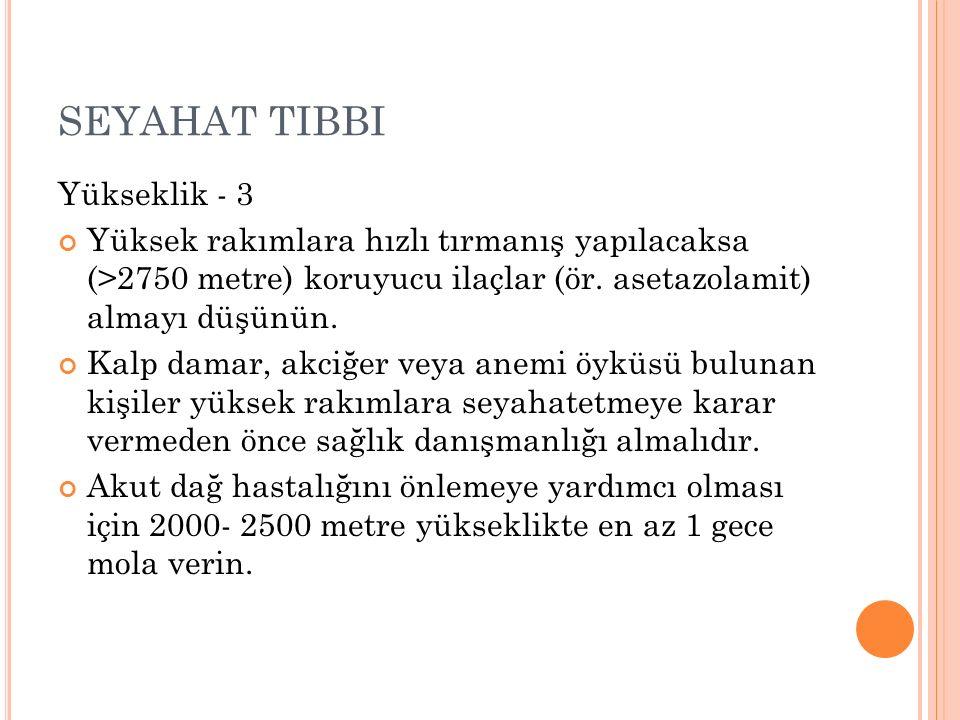 SEYAHAT TIBBI Yükseklik - 3