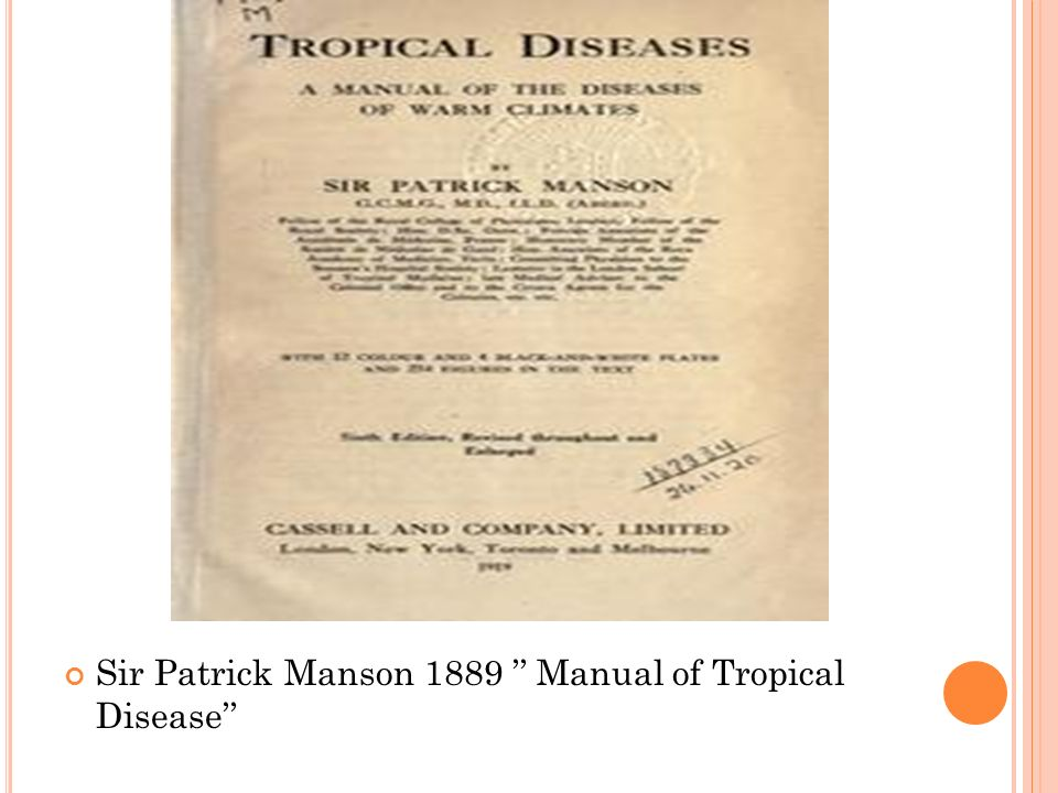 Sir Patrick Manson 1889 '' Manual of Tropical Disease''