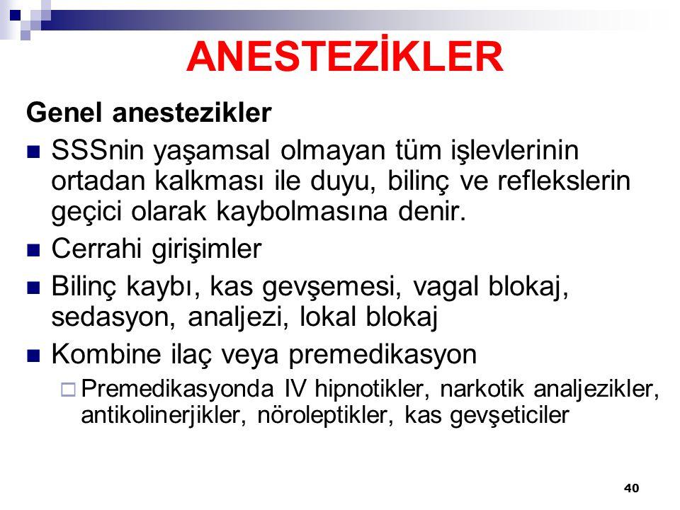 ANESTEZİKLER Genel anestezikler