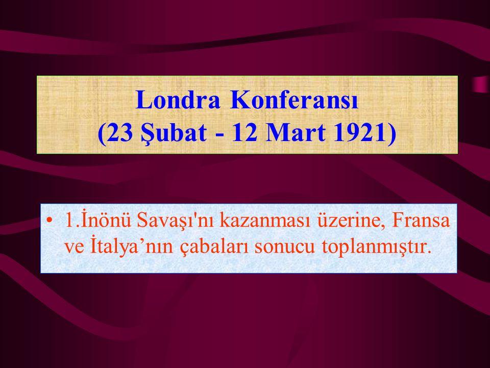 Londra Konferansı (23 Şubat - 12 Mart 1921)