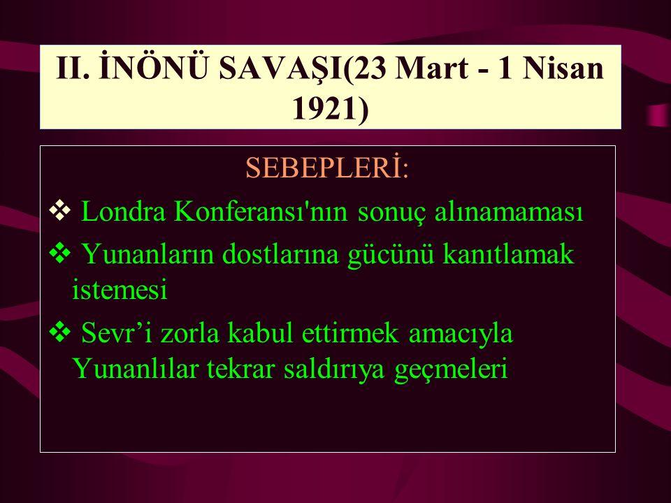 II. İNÖNÜ SAVAŞI(23 Mart - 1 Nisan 1921)