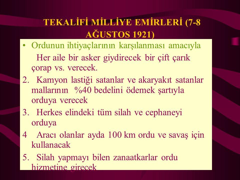 TEKALİFİ MİLLİYE EMİRLERİ (7-8 AĞUSTOS 1921)