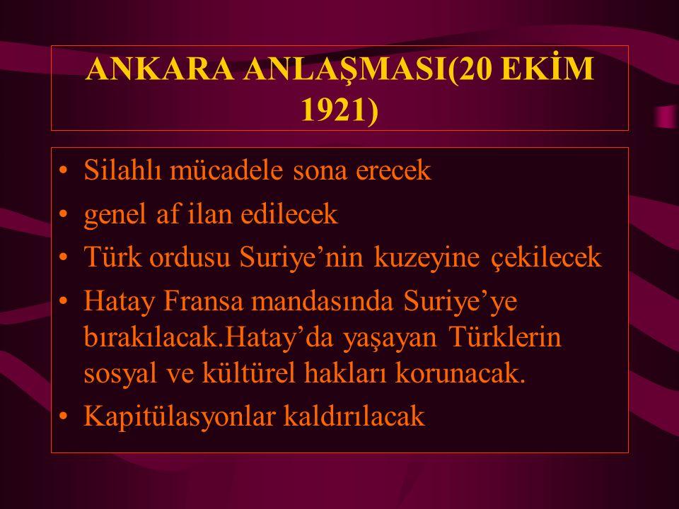 ANKARA ANLAŞMASI(20 EKİM 1921)