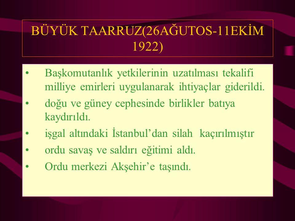 BÜYÜK TAARRUZ(26AĞUTOS-11EKİM 1922)