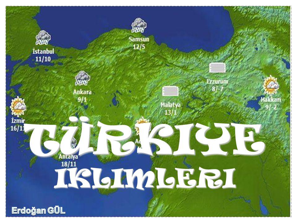 TÜRKIYE IKLIMLERI Erdoğan GÜL