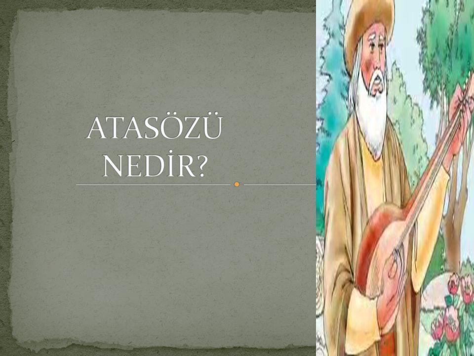 ATASÖZÜ NEDİR