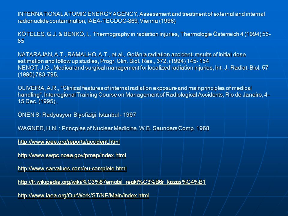 INTERNATIONAL ATOMIC ENERGY AGENCY, Assessment and treatment of external and internal radionuclide contamination, IAEA-TECDOC-869, Vienna (1996) KÖTELES, G.J.