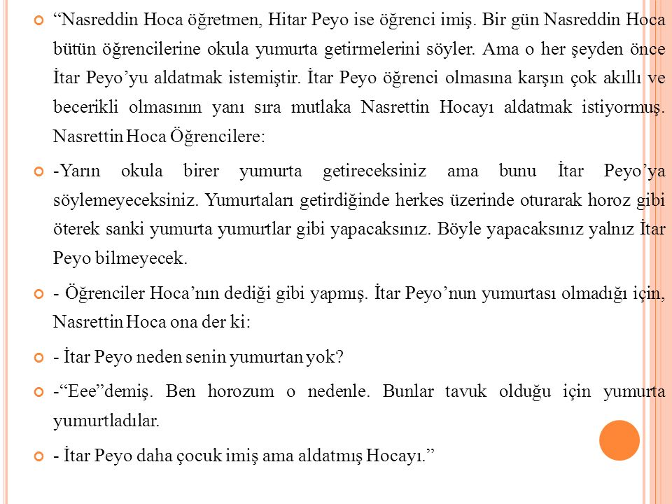 Nasreddin Hoca öğretmen, Hitar Peyo ise öğrenci imiş