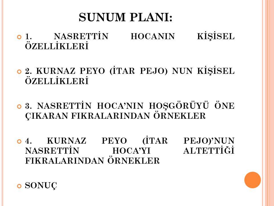 SUNUM PLANI: 1. NASRETTİN HOCANIN KİŞİSEL ÖZELLİKLERİ
