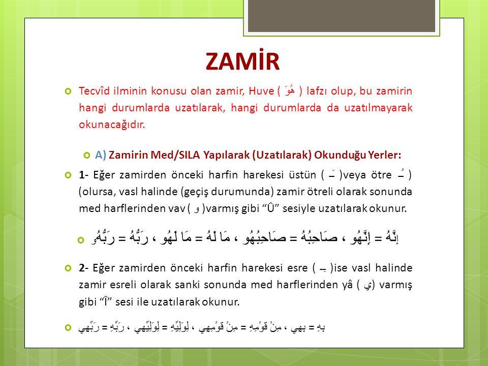A) Zamirin Med/SILA Yapılarak (Uzatılarak) Okunduğu Yerler: