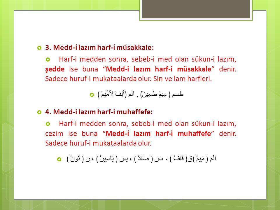 3. Medd-i lazım harf-i müsakkale: