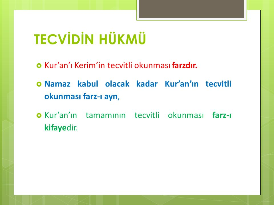 TECVİDİN HÜKMÜ Kur'an'ı Kerim'in tecvitli okunması farzdır.