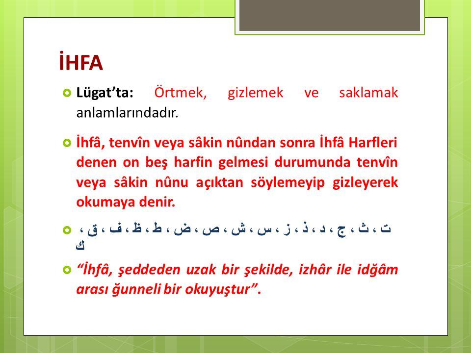 İHFA Lügat'ta: Örtmek, gizlemek ve saklamak anlamlarındadır.