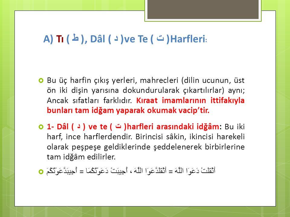A) Tı ( ط ), Dâl ( د )ve Te ( ت )Harfleri: