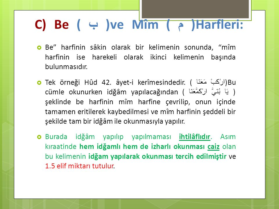 C) Be ( ب )ve Mîm ( م )Harfleri: