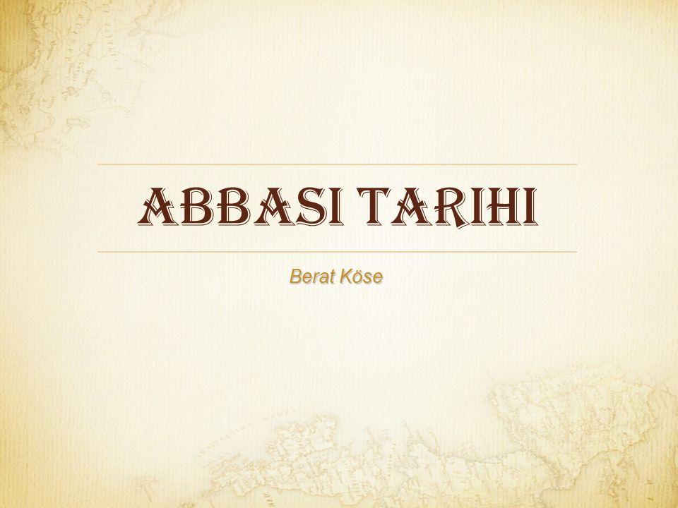 Abbasi Tarihi Berat Köse