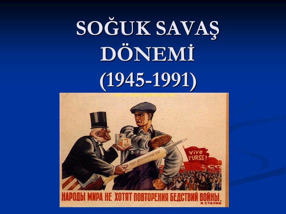 SOĞUK SAVAŞ DÖNEMİ (1945-1991)