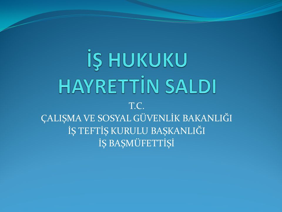 İŞ HUKUKU HAYRETTİN SALDI