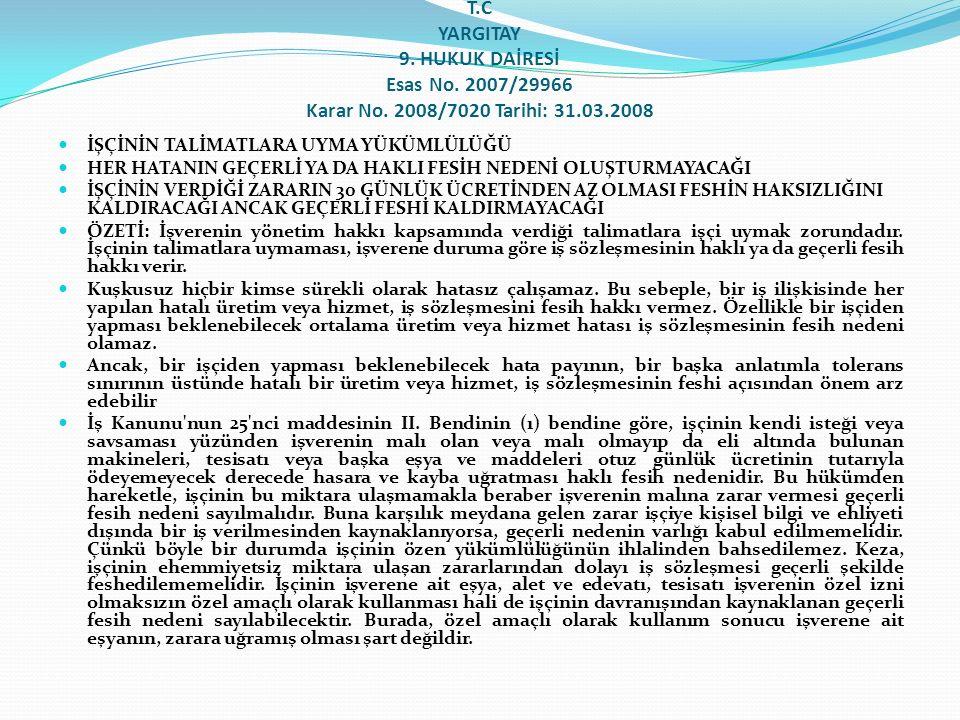 T. C YARGITAY 9. HUKUK DAİRESİ Esas No. 2007/29966 Karar No