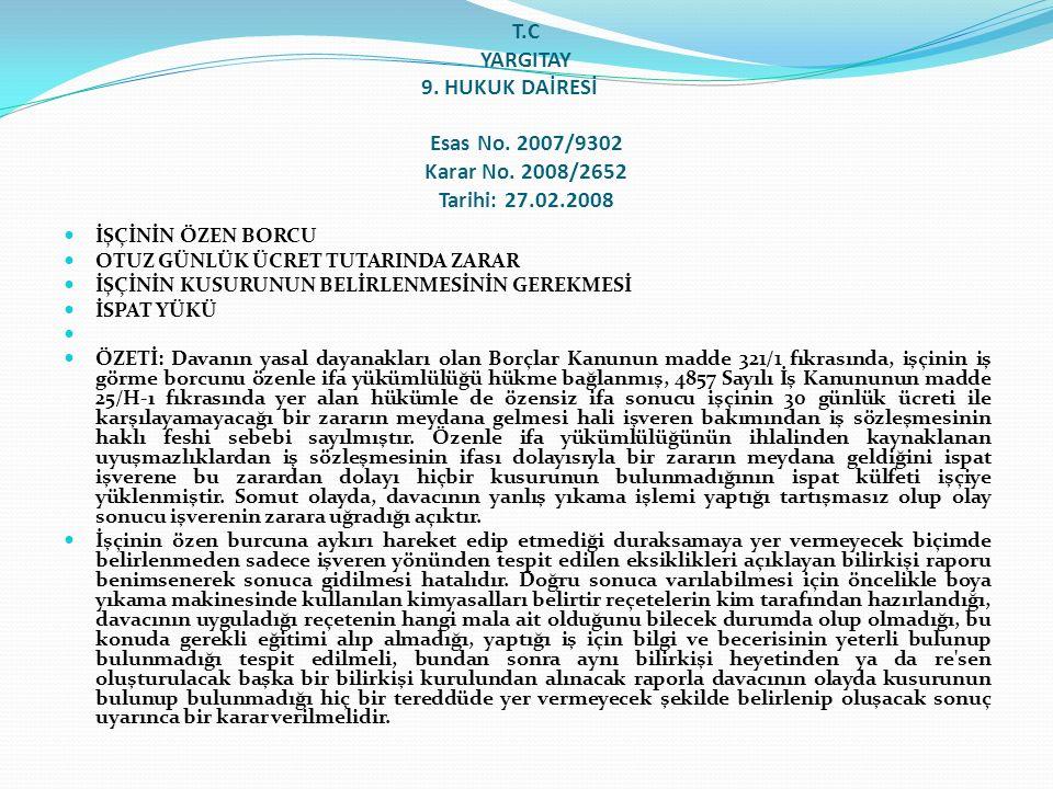 T. C YARGITAY 9. HUKUK DAİRESİ. Esas No. 2007/9302 Karar No