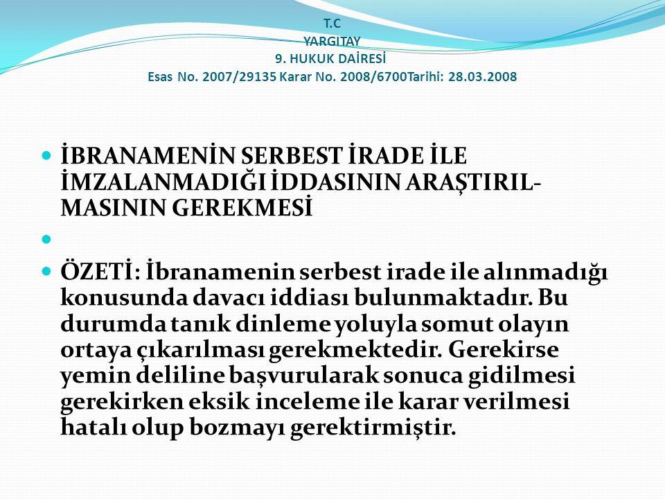 T. C YARGITAY 9. HUKUK DAİRESİ Esas No. 2007/29135 Karar No