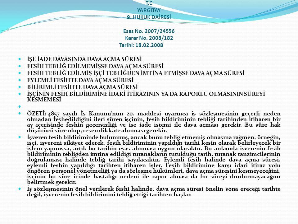 T. C YARGITAY 9. HUKUK DAİRESİ. Esas No. 2007/24556 Karar No
