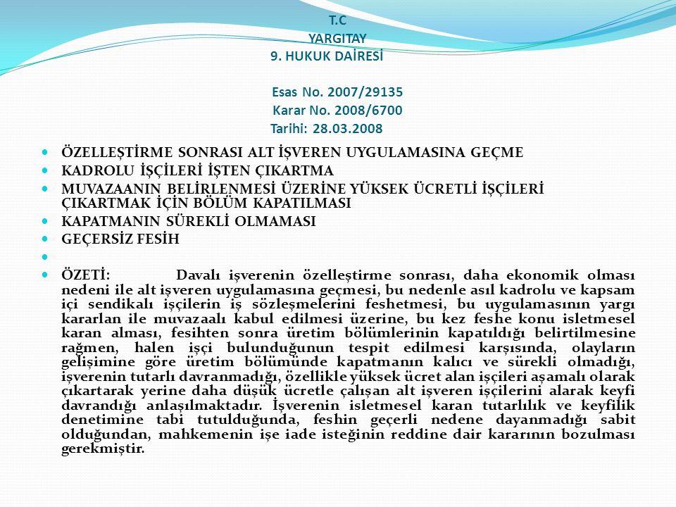 T. C YARGITAY 9. HUKUK DAİRESİ. Esas No. 2007/29135 Karar No