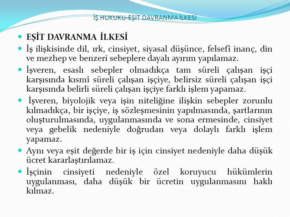 İŞ HUKUKU-EŞİT DAVRANMA İLKESİ
