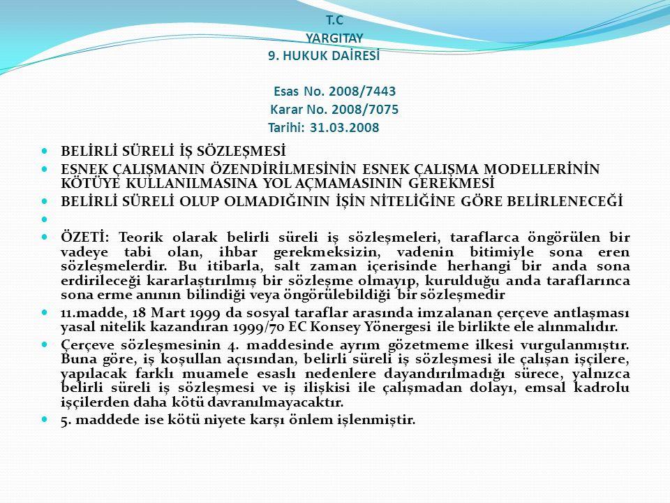 T. C YARGITAY 9. HUKUK DAİRESİ. Esas No. 2008/7443 Karar No